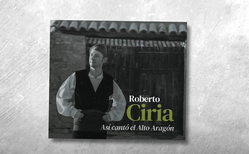 Roberto Ciria homenajea en su nuevo disco a los grandes cantadores del Alto Aragón